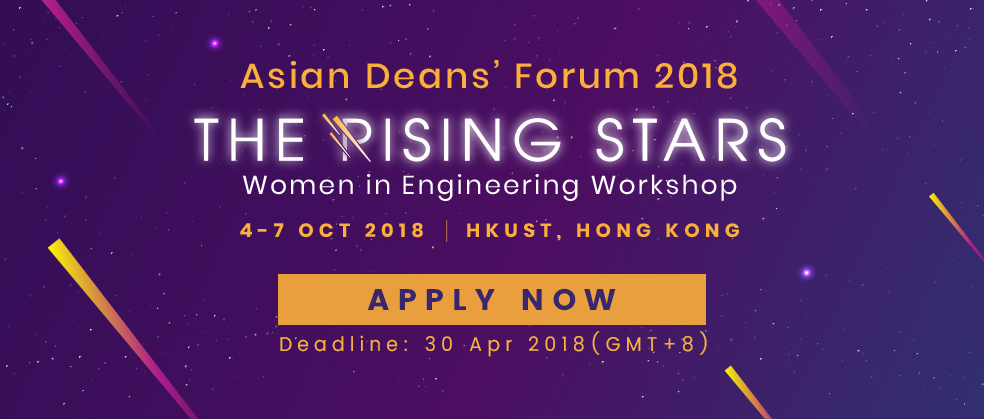 Asian Deans' Forum 2018 - The Rising Stars Women in Engineering Workshop
